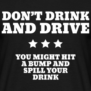 Don't Drink And Drive T-shirts - T-shirt herr