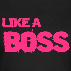 like a boss T-Shirts - Frauen T-Shirt