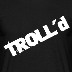 troll'd T-Shirts - Men's T-Shirt