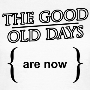 'The good old days' Vrouwen T-shirt klassiek - Vrouwen T-shirt