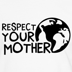 RESPECT YOUR MOTHER!, c, T-shirt