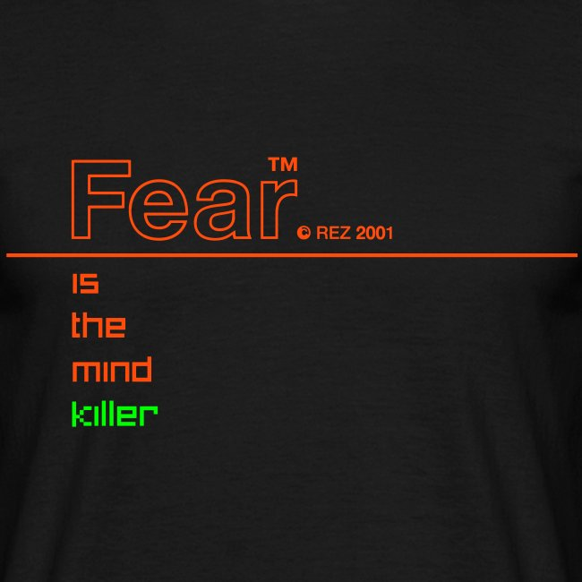 Fear is the mind killer (Rez)
