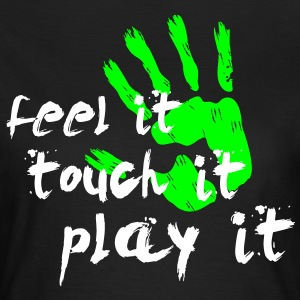 Handball T-Shirt - Feel it, touch it, play it T-Shirts - Frauen T-Shirt