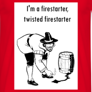 Design ~ I'm a firestarter, twisted firestarter