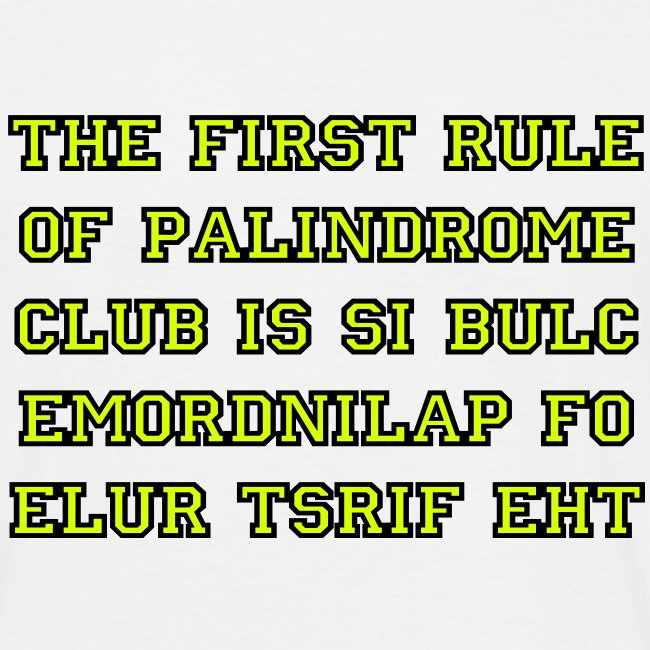 The first rule of Palindrome Club