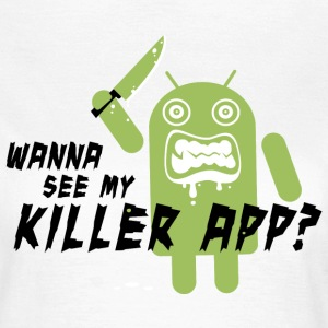 Grappig Killer App Android met quote t-shirts for geek chic, online social media kids, back to school university, verjaardag T-shirts - Vrouwen T-shirt