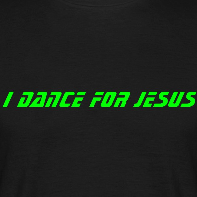 I dance for Jesus