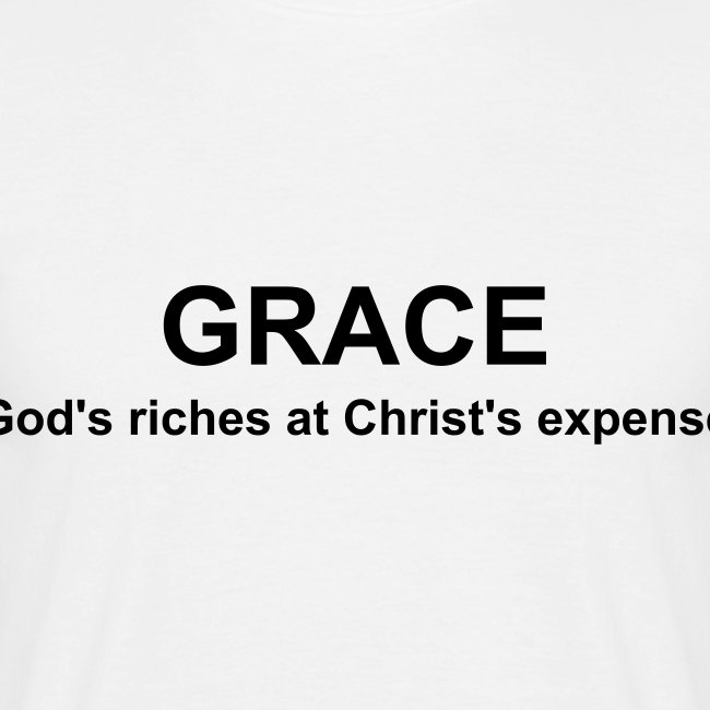 GRACE God's riches at Christ's expense