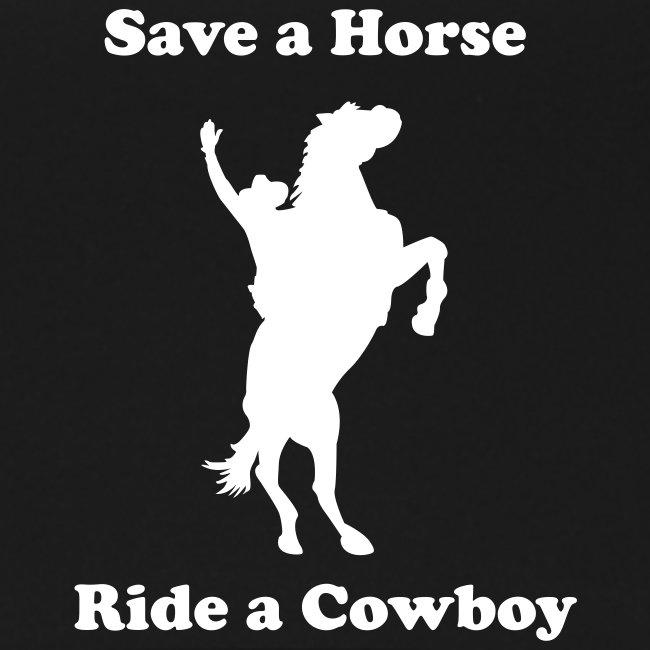 Save a Horse- Ride a Cowboy
