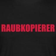 Motiv ~ Raubkopierer - T-Shirt schwarz