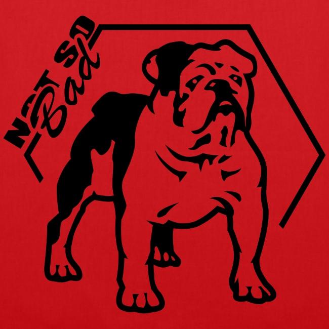 """Bulldog """"Not so Bad"""""""