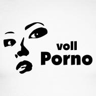 Motiv ~ voll Porno Shirt Kult