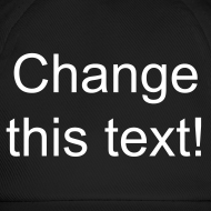 Design ~ Black cap - change the text