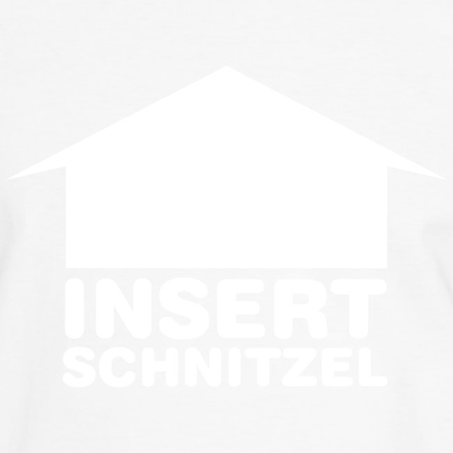 """""""Insert Schnitzel"""""""