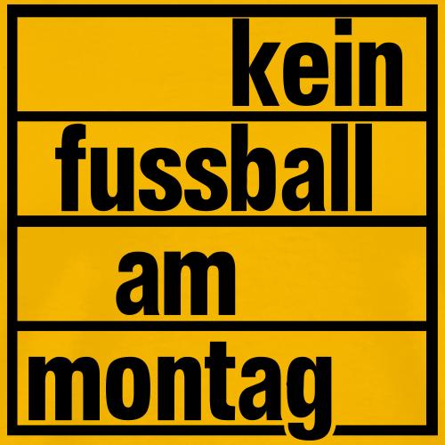 kein fussball am montag