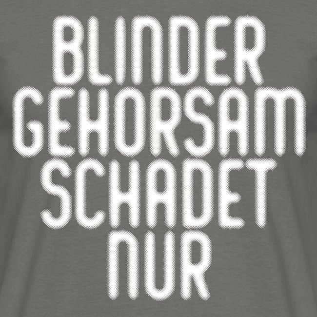 BLINDER GEHORSAM