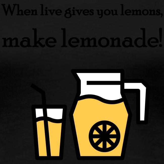 When live gives you lemons... (dames)
