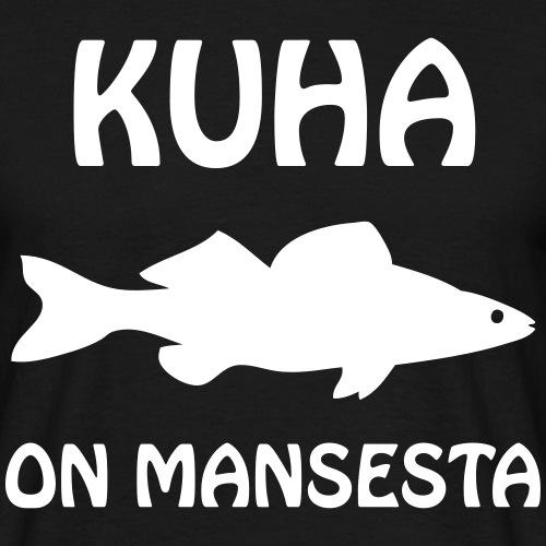 KUHA ON MANSESTA
