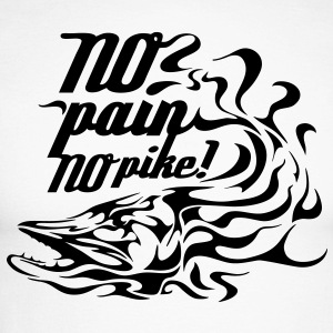 no pain – no pike!