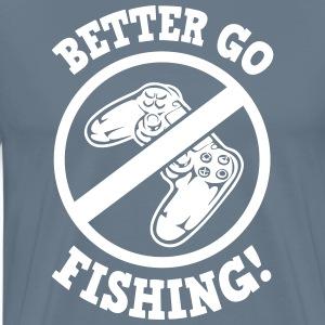 Better go fishing!