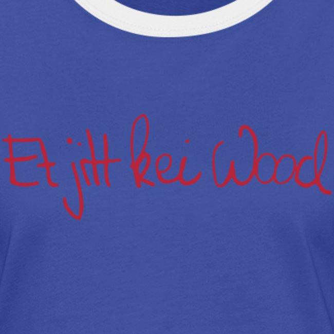 Et jitt kei Wood Frauen-Tshirt