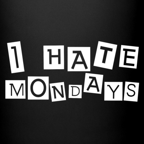 Ich hasse Montag I hate monday