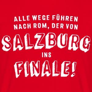Alle Wege führen nach Rom, der von Salzburg ins Finale! T-Shirt