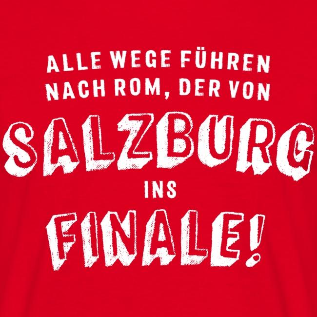 Alle Wege führen nach Rom, der von Salzburg ins Finale!
