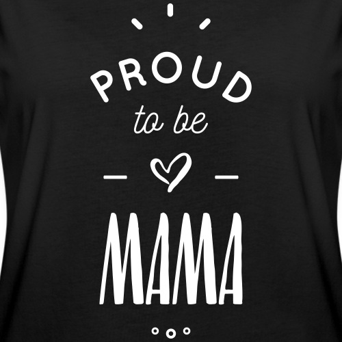 Proud to be mama