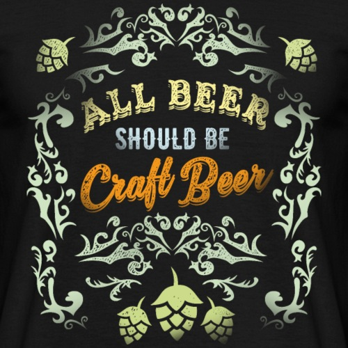 Lustiges Bier-Shirt All beer should be craft beer