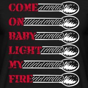 Come on baby light my fire (dark)