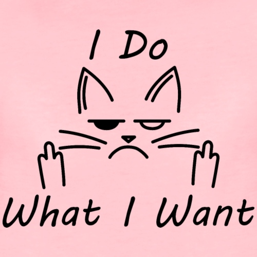 I do what i Want Catshirt