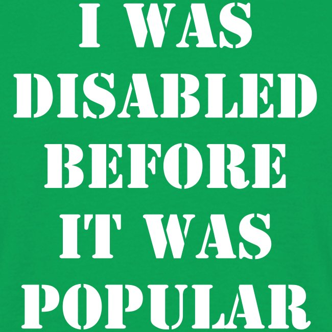 I was disabled before it was popular - MEN