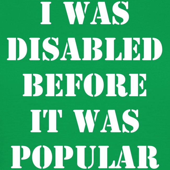I was disabled before it was popular - WOMEN