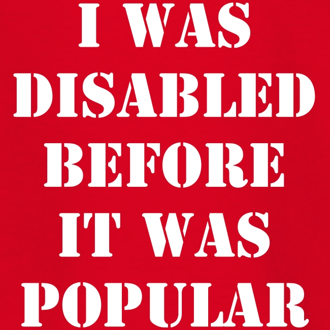 I was disabled before it was popular - KIDS