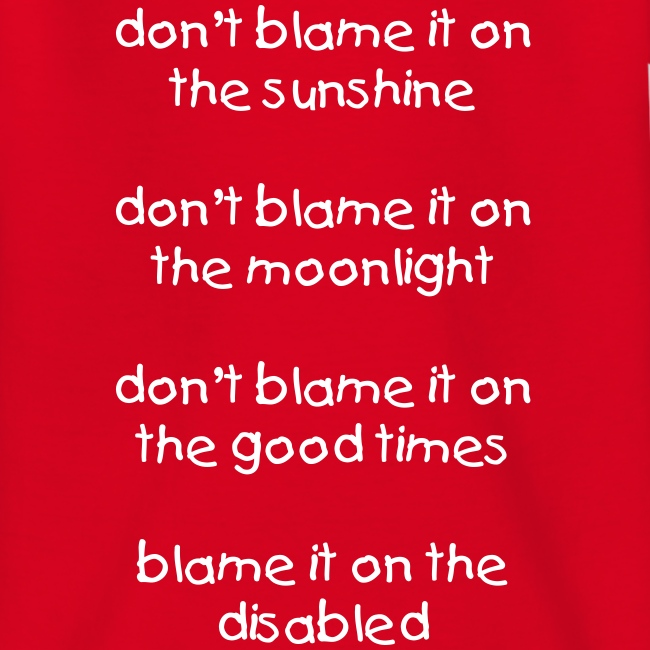Blame it on the disabled - KIDS