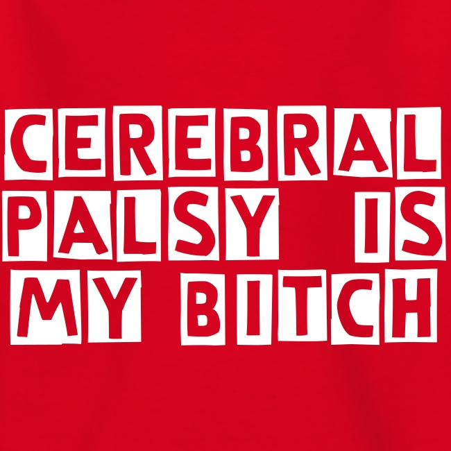 Cerebral Palsy is my  - KIDS