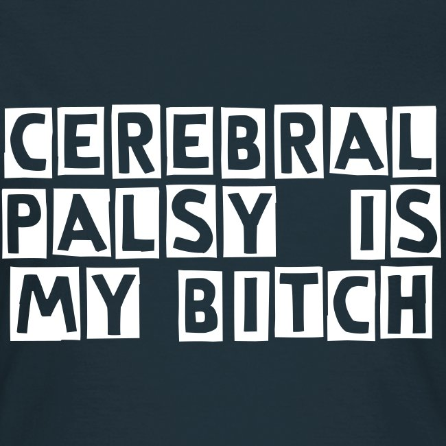 Cerebral Palsy is my  - WOMEN