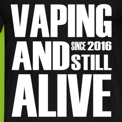 vaping since 2016 alive