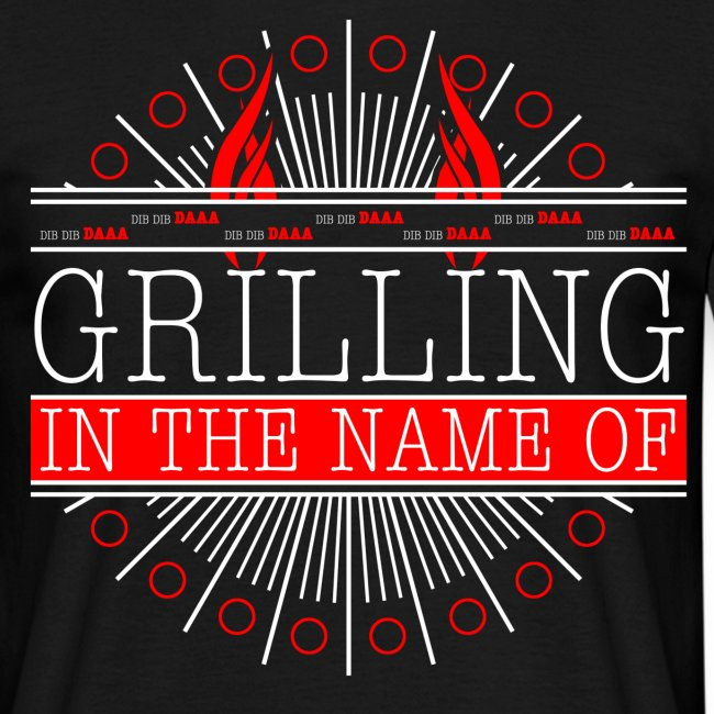 Grilling in the name of!