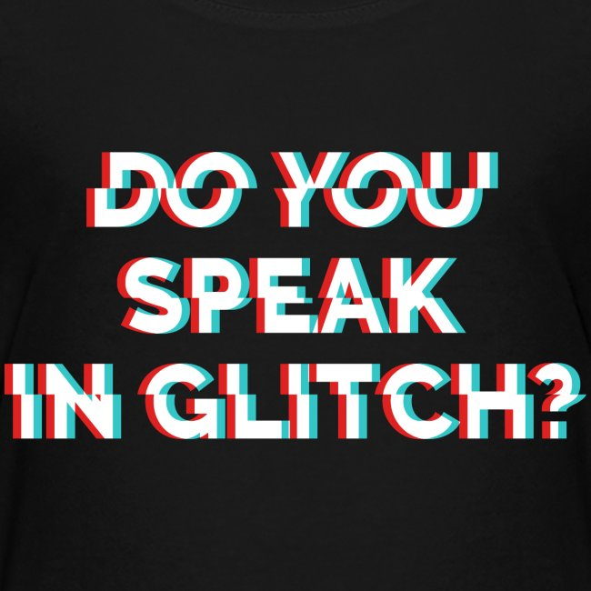 Do You Speak In Glitch?