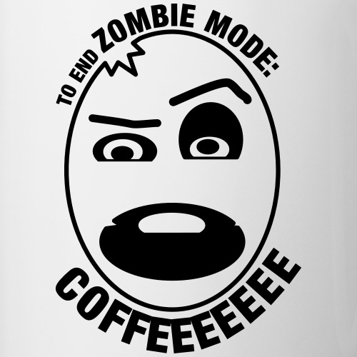 To end Zombie Mode: Coffeeee