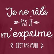 T-shirt oversize Femme je ne râle pas je m'exprime bordeaux par Tshirt Family
