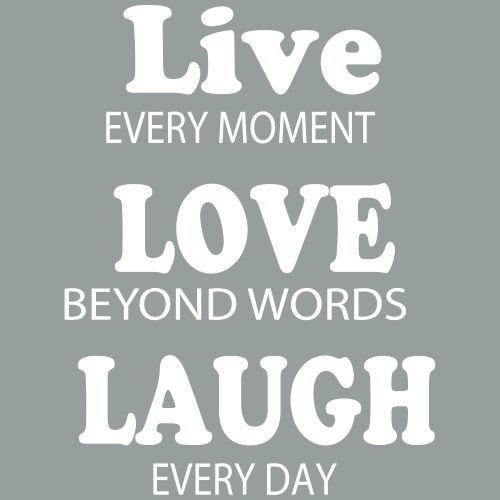 Live every moments