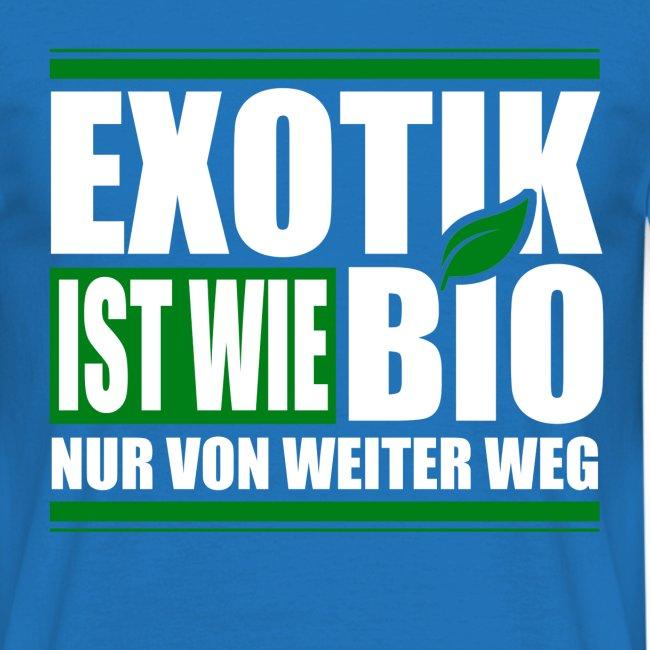 Exotik ist wie bio nur von weiter weg