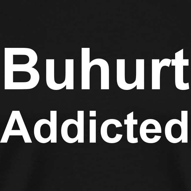 Tshirt Buhurt addicted