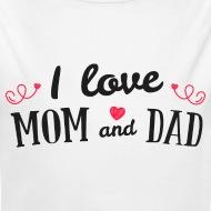Body Bébé i love mom and dad blanc par Tshirt Family