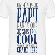 T-shirt On m'appelle papy parce que je suis trop cool blanc par Tshirt Family