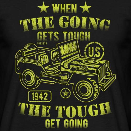 """Cool Jeep T-Shirt """"When the going gets tough"""""""