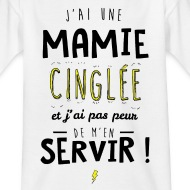 T-shirt J'ai une mamie cinglée et je peux m'en servir blanc par Tshirt Family